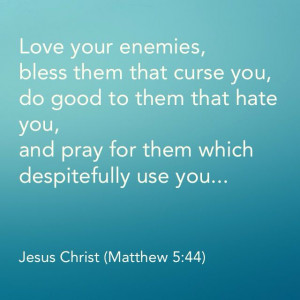 ... own damaged souls! .... #quote on #enemies #love #God #religion #bible