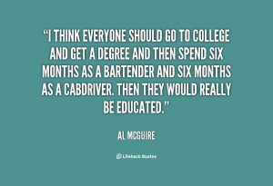 quote Al McGuire i think everyone should go to college 38839 png
