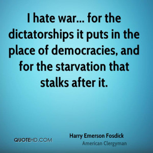... the place of democracies, and for the starvation that stalks after it