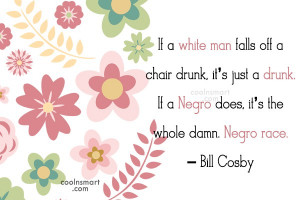 Quote: If a white man falls off a...