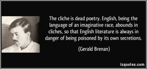 The cliche is dead poetry. English, being the language of an ...