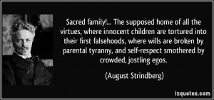 Sacred family!... The supposed home of all the virtues, where innocent ...
