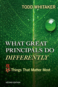 What Great Principals Do Differently: 18 Things That Matter Most, 2nd ...