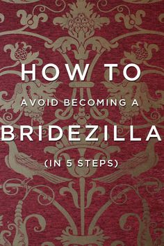 How To Avoid Turning Into A Bridezilla- Bridezillas are brides that ...