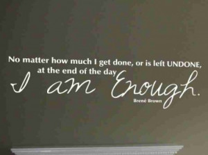 Vinyl Wall Decal - I AM ENOUGH, Brene Brown quote