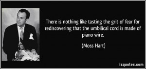 There is nothing like tasting the grit of fear for rediscovering that ...