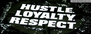 Hustle Loyalty Respect...