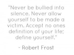 Never be bullied into silence. Never allow yourself to be - Pin A ...