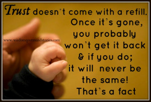 ... refill. Once lost , it will never be the same - Wisdom Quotes and