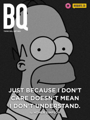 bigquote:Just because I don't care doesn't mean I don't…
