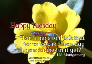 Happy Tuesday quotes, good morning picture quotes for Tuesday ...