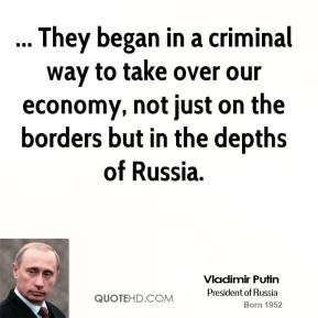 vladimir-putin-quote-they-began-in-a-criminal-way-to-take-over-our-eco ...