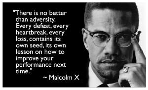 Malcolm X Adversity Quote