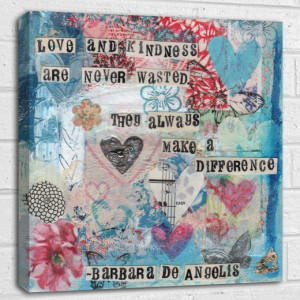 Home · Canvas Art · Kim Anderson · Love and Kindness quote canvas