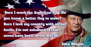 ... John Wayne quote on America.: John Wayne Quotes, Conservative Quotes