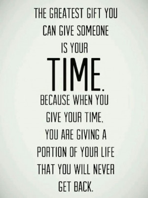 greatest gift is time giving back picture quote