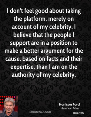 don't feel good about taking the platform, merely on account of my ...