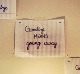 Going Away Quotes & Sayings