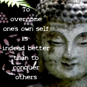 Famous Buddha Quote from the Dhammapada – To Overcome One's Self