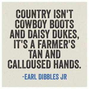 ... dukes, it's a farmer's tan and calloused hand.