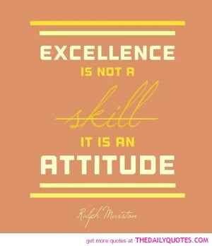 ... Related Pictures Ralph Marston Quote 094 Excellence Is Not A Skill It