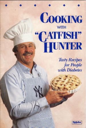 Catfish+hunter+quotes