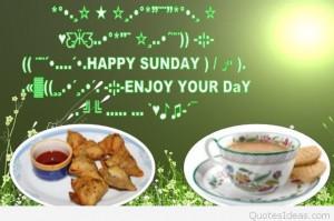 Happy Sunday morning, enjoy your day wishes
