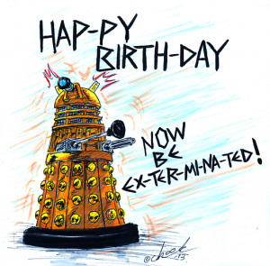 life a happy birthday with doctor who happy birthday dalek