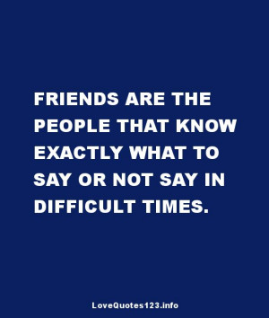 difficult #times #friendship #quotes