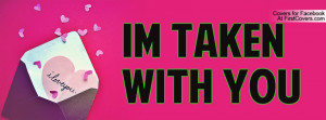 im TAKEN with YOU Profile Facebook Covers
