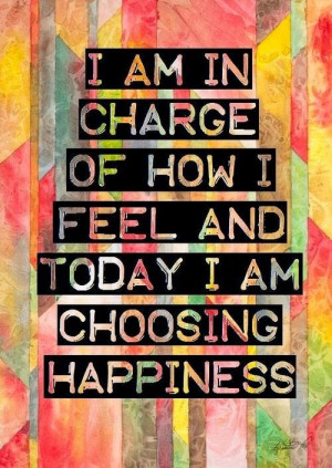 positive day quotes i am in charge of how i feel and today i am ...