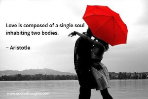 Love quotes thoughts single soul inhabiting two bodies aristotle