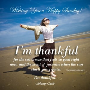 Happy Sunday Morning quotes - I'm thankful for the sea breeze that ...