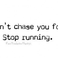 Guys-wont-chase-you-forever.-Stop-running-190x190.jpg