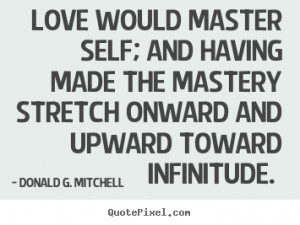 ... donald g mitchell more love quotes inspirational quotes life quotes
