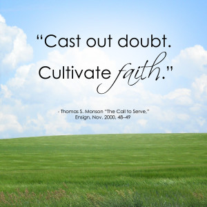 ://www.imagesbuddy.com/cast-out-doubt-cutivate-faith-adversity-quote ...