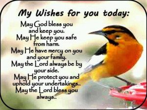 FOR YOU TODAY; MAY GOD BLESS YOU AND KEEP YOU, MAY HE KEEP YOU SAFE ...