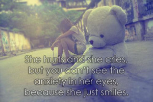 She hurts and she cries,
