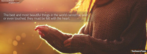 Best And Beautiful Things Must Be Felt With The Heart Quote FB Cover
