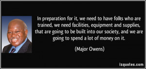 In preparation for it, we need to have folks who are trained, we need ...