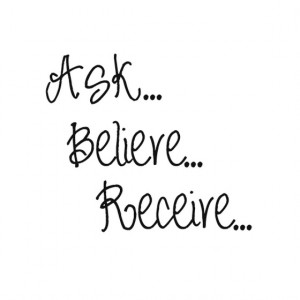 Ask-believe-receive-quotes-saying-pictures.jpg
