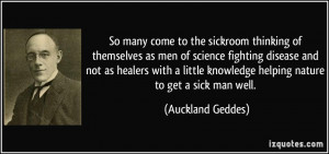 come to the sickroom thinking of themselves as men of science fighting ...