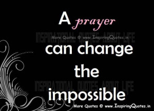 prayer can change the impossible, Prayer Quotes, Thoughts