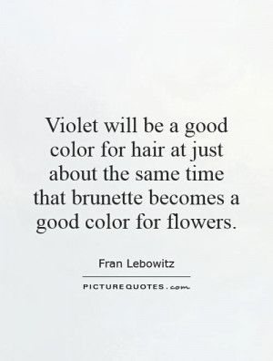 Funny Quotes Flower Quotes Hair Quotes Color Quotes Brunette Quotes ...