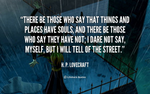 File Name : quote-H.-P.-Lovecraft-there-be-those-who-say-that-things ...
