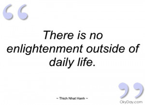 there is no enlightenment outside of daily thich nhat hanh
