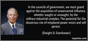 quote-in-the-councils-of-government-we-must-guard-against-the ...