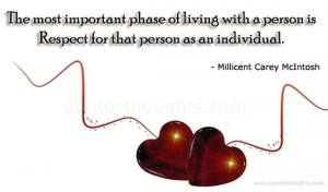 The most important phase of living with a person is respect for that ...