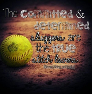 Softball Quotes For Teams...