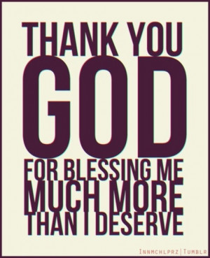 Inspirational quote about life - thank you God for blessing me